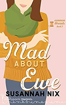 Mad About Ewe: A Heartwarming Second Chance Romance (Common Threads Book 1) by [Smartypants  Romance, Susannah Nix]