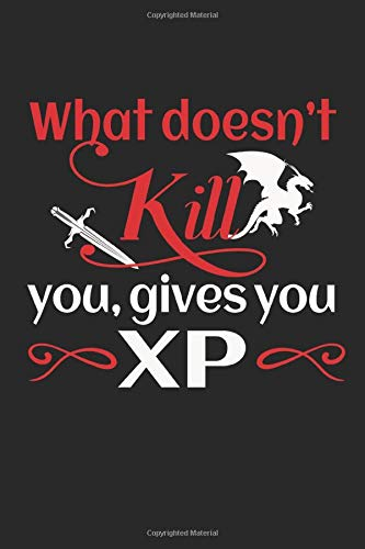What doesn't kill you, gives you XP: L'esperienza di gioco di ruolo è divertente e dice che i regali di giochi di ruolo sono allineati (formato A5, 15,24 x 22,86 cm, 120 pagine)