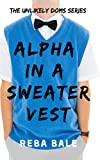 Alpha in a Sweater Vest: The Curvy Divorcee's First Spanking (Unlikely Doms Book 1) (English Edition)