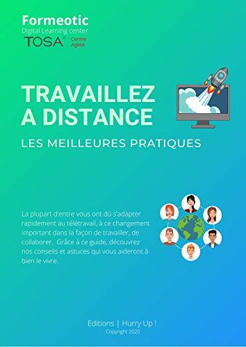 Télétravail - Astuces et conseils pour bien démarrer: Mini-Guide d'astuces et conseils pour démarrer efficacement pour collaborer à distance (hurry up !) (French Edition)