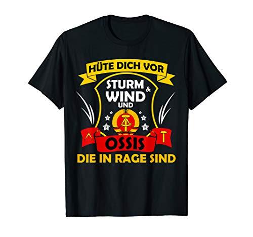 Hüte Dich Vor Sturm & Wind & Ossis Die In Rage Sind DDR Ost T-Shirt