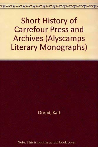 Short History of Carrefour Press and Archives (Alyscamps Literary Monographs)