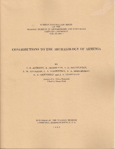 Contributions to the Archaeology of Armenia (Peabody Museum) (Russian Translation Series, Vol.III, No.3)