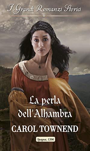La perla dell'Alhambra: I Grandi Romanzi Storici aprile 2020