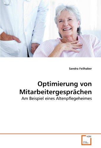 Optimierung von Mitarbeitergesprächen: Am Beispiel eines Altenpflegeheimes