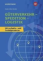 Gueterverkehr - Spedition - Logistik. Wirtschafts- und Sozialprozesse: Schuelerband