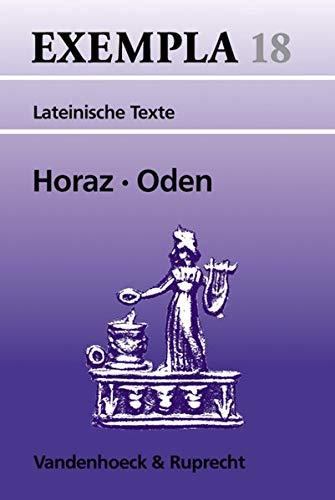 Oden. Eine Auswahl. (Lernmaterialien) (EXEMPLA: Lateinische Texte, Band 18)