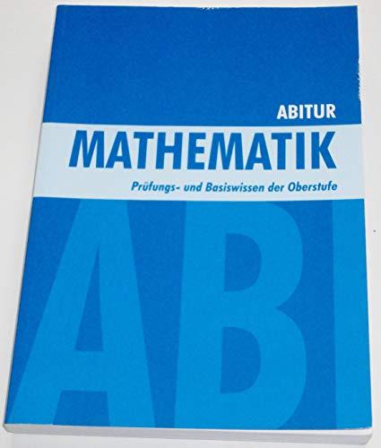 Abitur Mathematik Prüfungs- und Basiswissen der Oberstufe