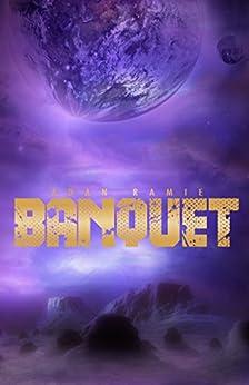 Banquet: Queer Space Opera (Lesbians in Space Book 1) by [Adan Ramie]