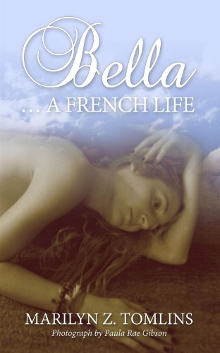 Book: Bella...A French Life by Marilyn Z. Tomlins