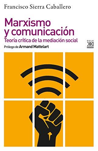 Marxismo y comunicación. Teoría Crítica De La Mediación Social (Filosofía y Pensamiento)