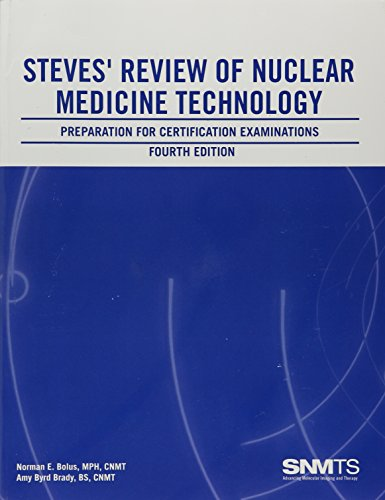 Steves' Review of Nuclear Medicine Technology: Preparation for Certification Examinations