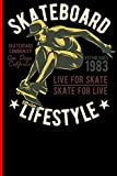Skateboard Lifestyle Live For Skate Skate For Live Skateboard Community San Diego California Established 1983: Skateboard Notebook For Flip Trick Freestyle Or Just Skating (Skateboarding)