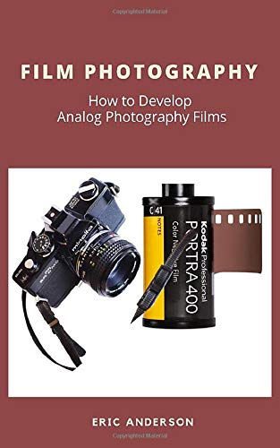 Film Photography: How to Develop Analog Photography Films