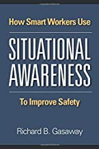How smart workers use situational awareness to improve safety