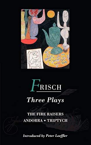 "Frisch Three Plays: ""Fire Raisers"", ""Andorra"", ""Triptych"" (World Classics)"
