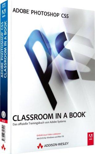 Adobe Photoshop CS5  - Classroom in a Book - Mit Video-Lektionen und 30-Tage-Tryout-Version von Adobe Photoshop CS5 auf DVD: Das offizielle Trainingsbuch von Adobe Systems