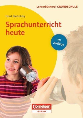 Sprachunterricht heute: Lernbereich Sprache - Kompetenzbezogener Deutschunterricht - Unterrichtsbeispiele f?r alle Jahrgangsstufen. Buch by Horst Bartnitzky(2015-12-01)