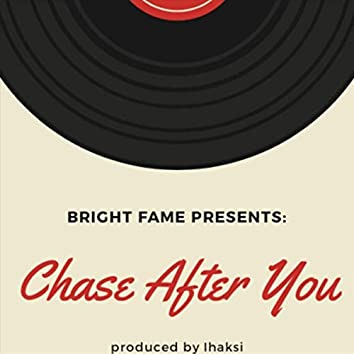Chase After You