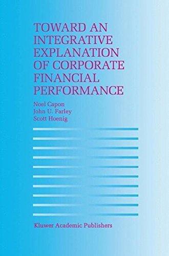 Toward an Integrative Explanation of Corporate Financial Performance (English Edition)
