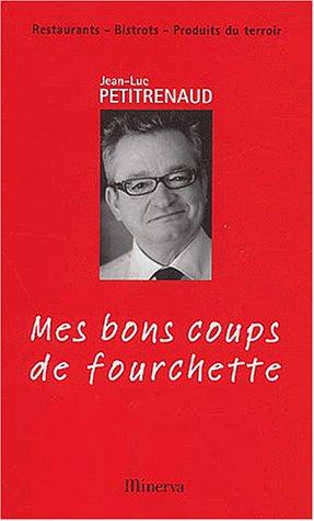 Mes bons coups de fourchette. Restaurants, bistrots, produits du terroir, Edition 2003-2004