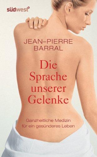 Barral, Jean-Pierre:<br //>Die Sprache unserer Gelenke