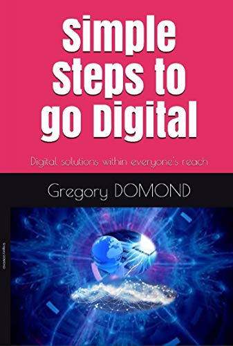 Simple Steps to go Digital: Digital solutions within everyone