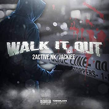 Walk It Out (feat. Jackiee)
