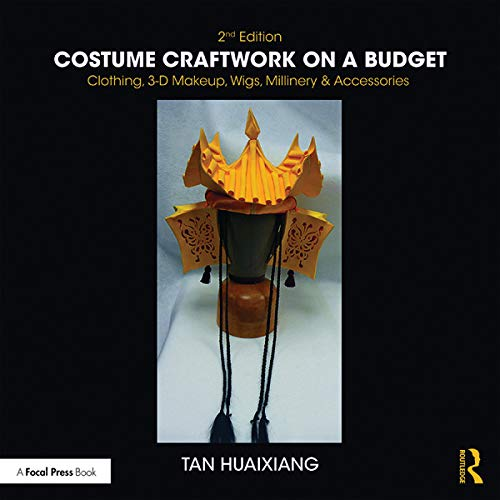 Costume Craftwork on a Budget: Clothing, 3-D Makeup, Wigs, Millinery & Accessories (English Edition)