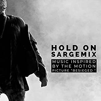 """Hold On (Music Inspired by the Motion Picture """"Besieged"""")"""