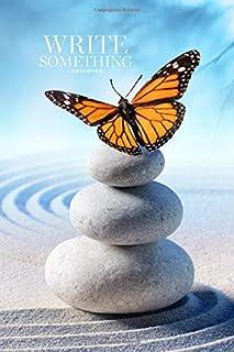 Notebook - Write something: Butterfly on massage stones in zen garden notebook, Daily Journal, Composition Book Journal, C...