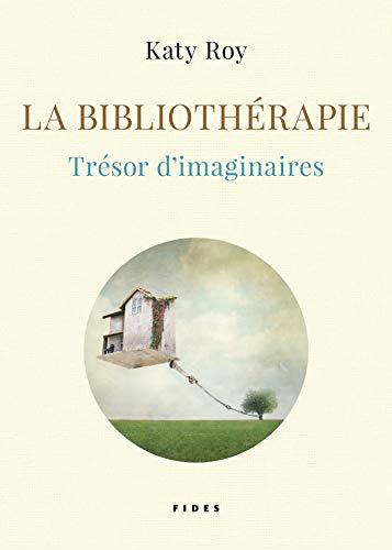 La bibliothérapie : Trésor d'imaginaires