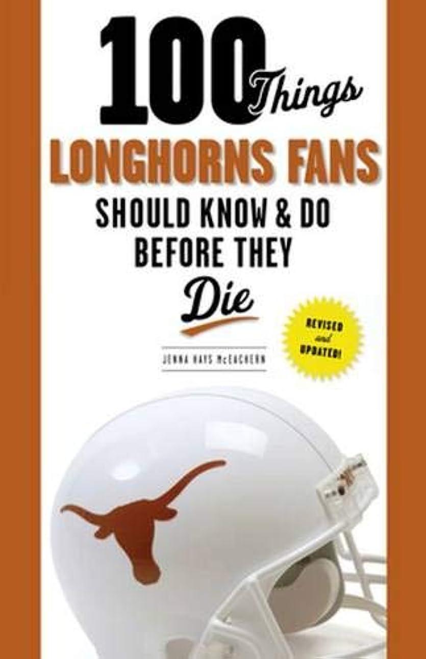 感じる非難する臭い100 Things Longhorns Fans Should Know & Do Before They Die (100 Things Sports Fans Should Know...)