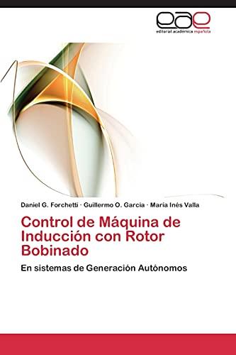 Control de Maquina de Induccion Con Rotor Bobinado: En sistemas de Generación Autónomos
