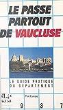Le passe-partout de Vaucluse (French Edition)
