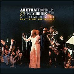 Don't Fight The Feeling: The Complete Aretha Franklin & King Curtis Live At Fillmore West