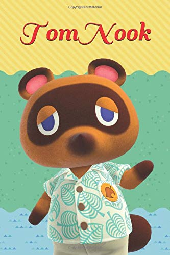 Tom Nook: Animal Crossing New Horizons Notebook, ACNH, Journal for Writing, 120 Pages (ACNH Notebooks, Band 2)