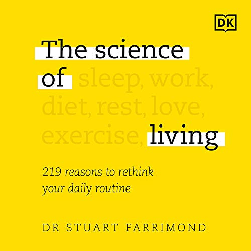 The Science of Living: 219 Science-Based Reasons to Rethink Your Daily Routine