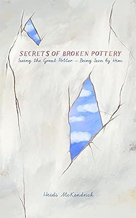 Secrets of Broken Pottery