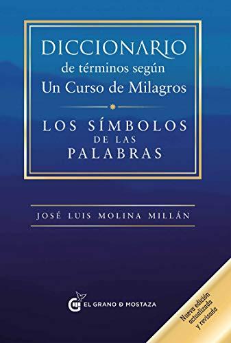 Diccionario de términos según Un curso de milagros (Spanish Edition)