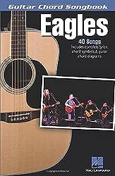 Eagles - Guitar Chord Songbook: Lyrics/Chord Symbols/Guitar Chord Diagrams