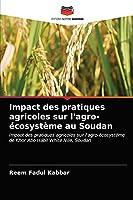 Impact des pratiques agricoles sur l'agro-écosystème au Soudan: Impact des pratiques agricoles sur l'agro-écosystème de Khor Abo Habil White Nile, Soudan