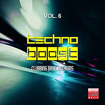 Techno Boost, Vol. 6 (Clubbing Base Anthems)