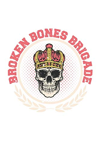 Skateboard Broken Bones Brigade: College Ruled Skateboard Broken Bones Brigade  / Journal Gift - Large ( 6 x 9 inches ) - 120 Pages || Softcover