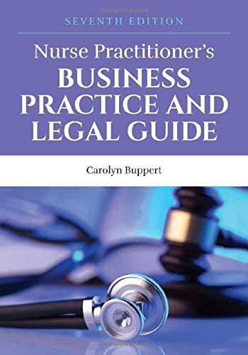 Compare Textbook Prices for Nurse Practitioner's Business Practice and Legal Guide 7 Edition ISBN 9781284208542 by Buppert, Carolyn