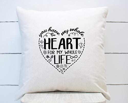 Meg121ace Funda de almohada con texto en inglés 'You Have my Whole Heart' para decoración del hogar, funda de almohada de bienvenida, para sofá, regalo de inauguración de la casa.