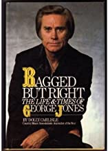 Ragged but Right: The Life and Times of George Jones