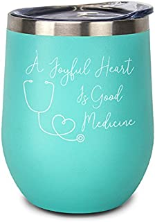 A Joyful Heart Is Good Medicine! 11oz Stainless Steel Inspirational Wine Tumbler with Lid. A Lovely Gift for Nurses, Medical Assistants, Doctors, Nursing Students, or Healthcare Professional (Teal)