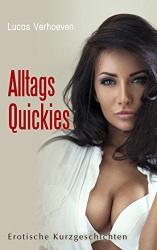 Alltags Quickies