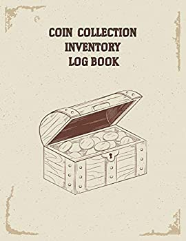 Coin Collection Inventory Log Book  Great For Collectors Coin Log Book for Cataloging Collections Large Print   Record And Organize Supplies   8.5x11 inches  Treasure Coins Cover